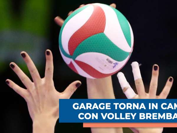 GARAGE torna in campo con VOLLEY BREMBATE