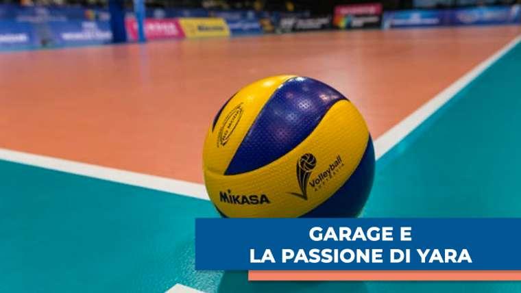 GARAGE e LA PASSIONE DI YARA per le passioni sportive, artistiche e culturali