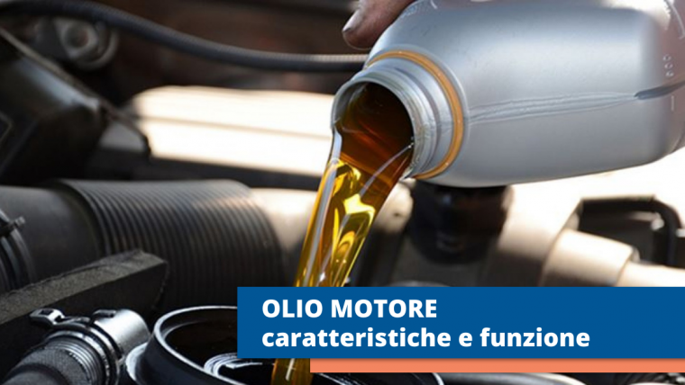 Olio motore: caratteristiche e funzione